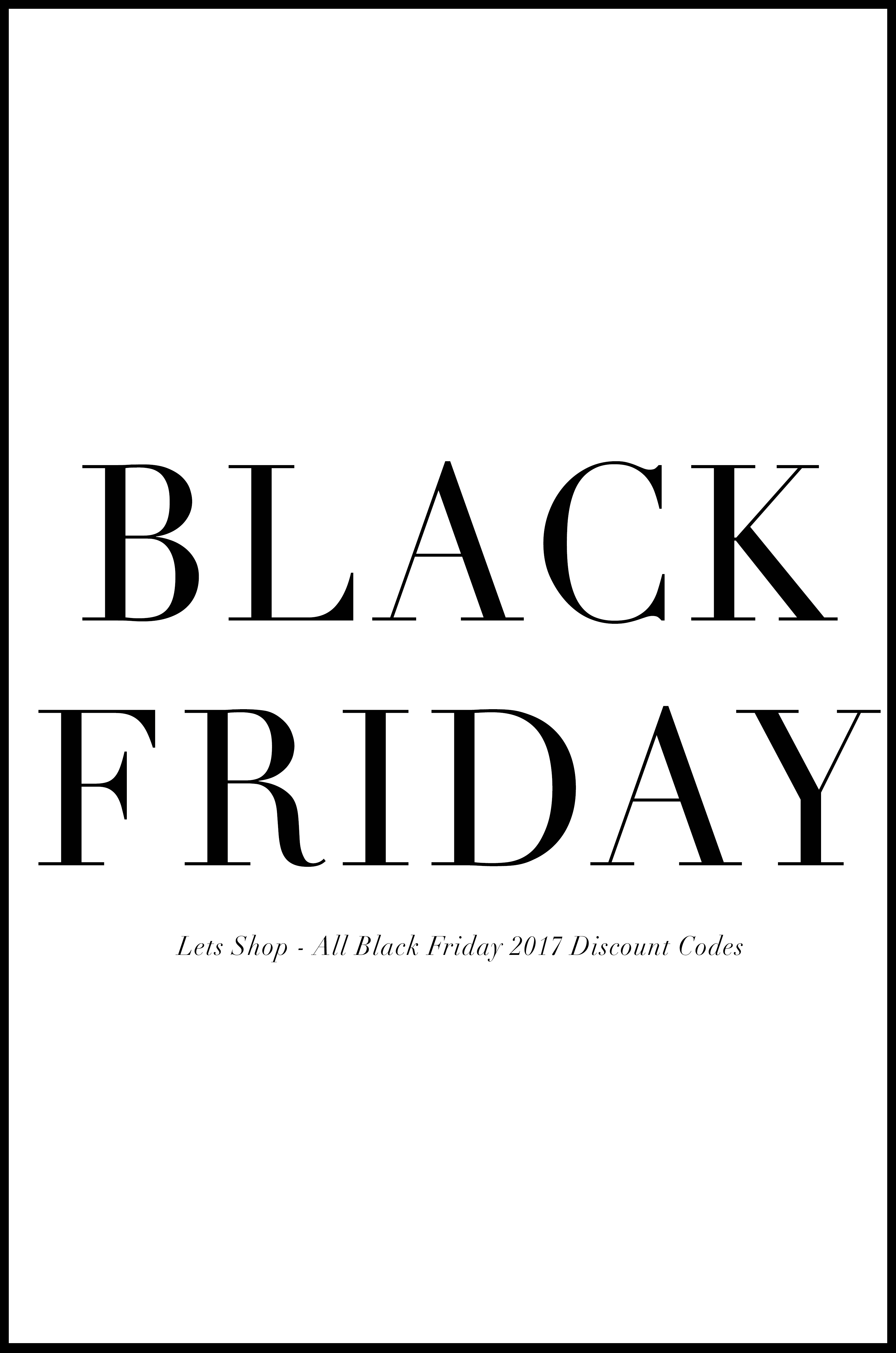 LETS SHOP – ALL BLACK FRIDAY 2017 DISCOUNT CODES